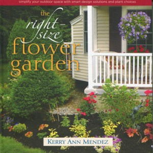 front cover of The Right-Size Flower Garden by Kerry Ann Mendez