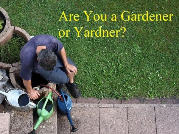 Are You a Gardener or Yardner?