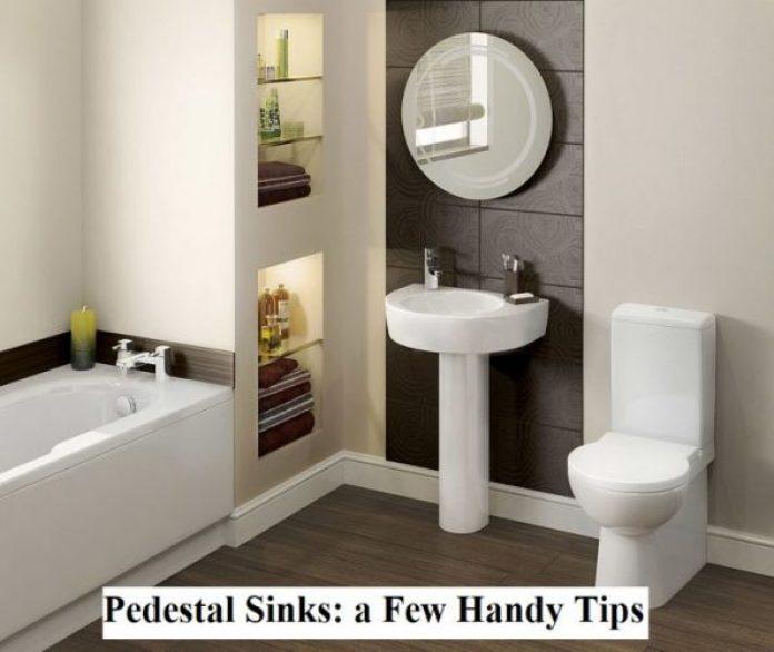 Pedestal Sinks: a Few Handy Tips