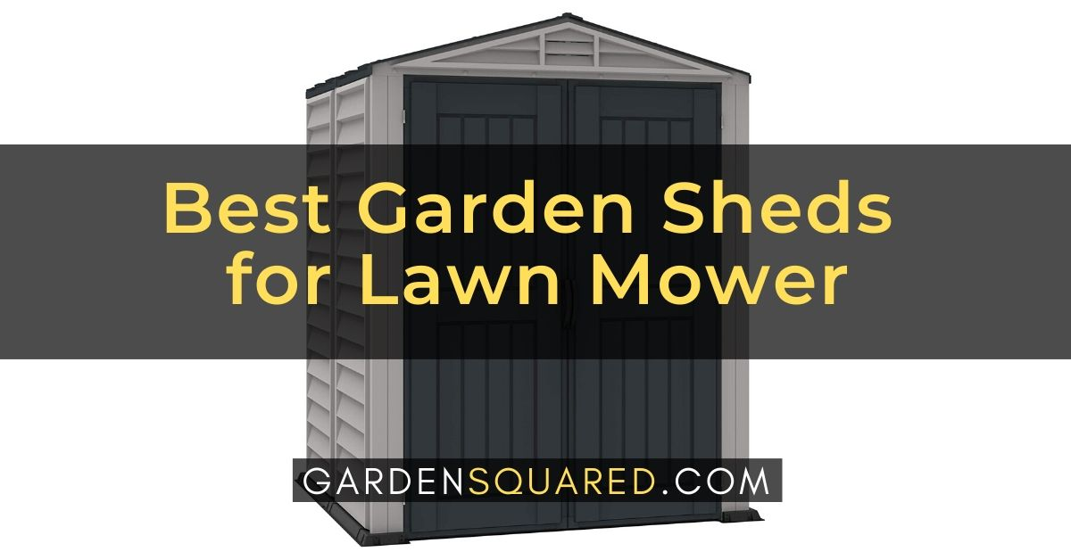 Best Garden Sheds For Lawn Mower