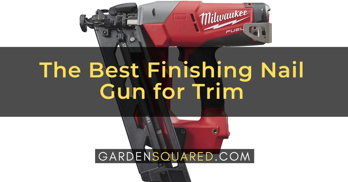 The Best Finishing Nail Gun for Trim