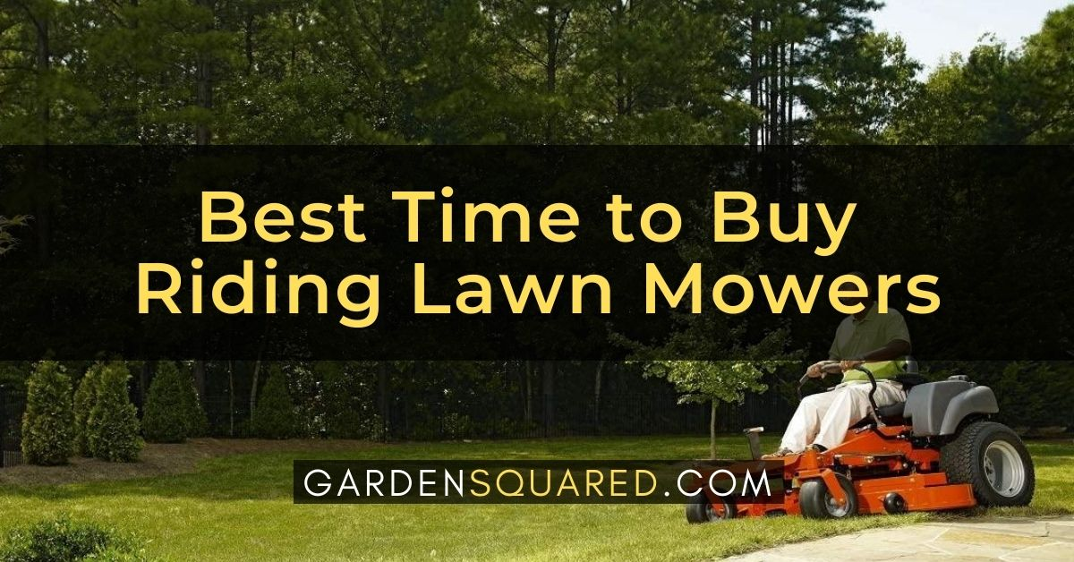 When Is The Best Time To Buy Riding Lawn Mowers