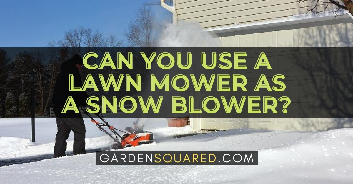 Can You Use A Lawn Mower As A Snow Blower