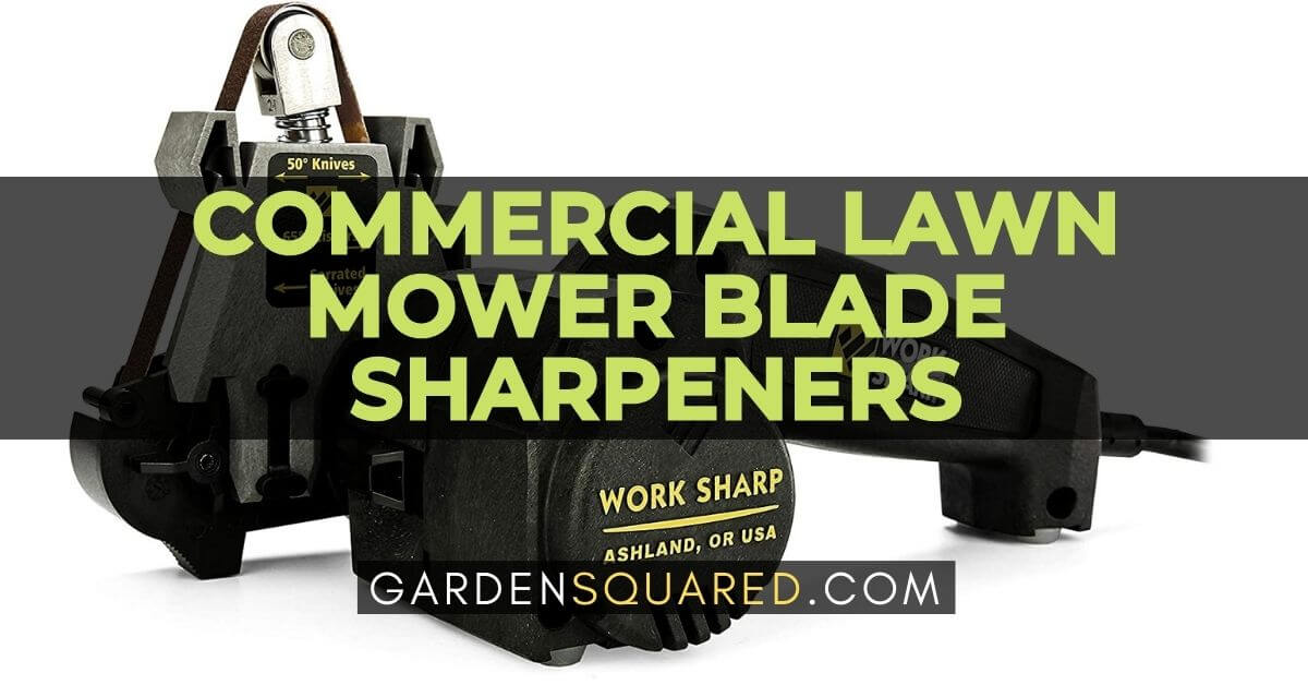 Best Commercial Lawn Mower Blade Sharpeners