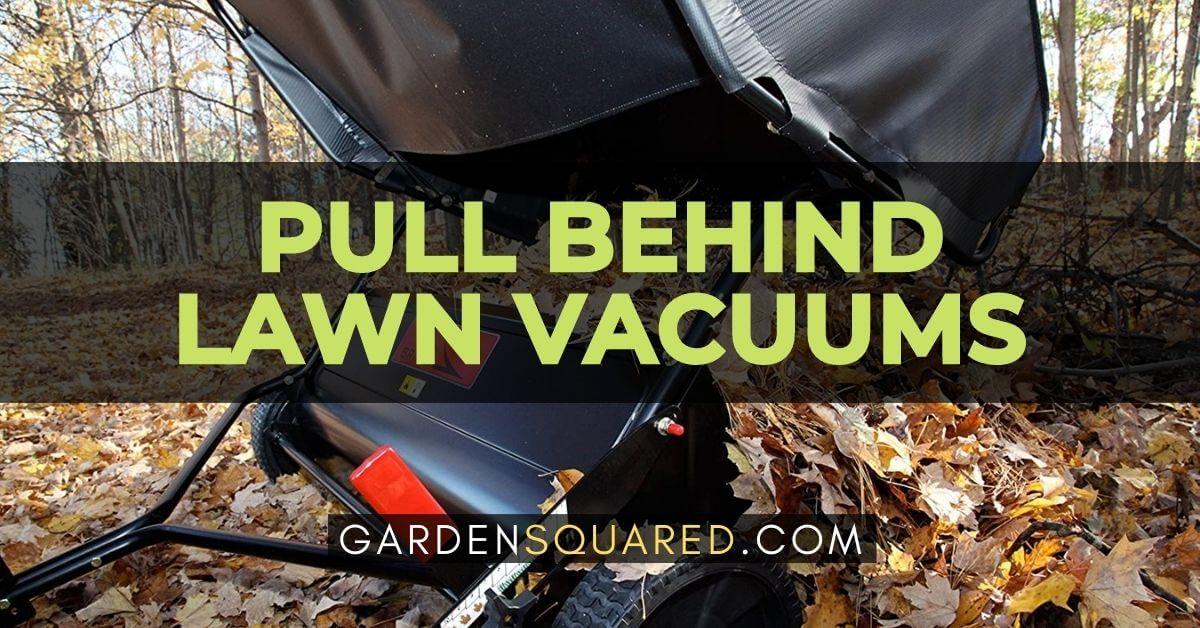 Best Pull Behind Lawn Vacuums