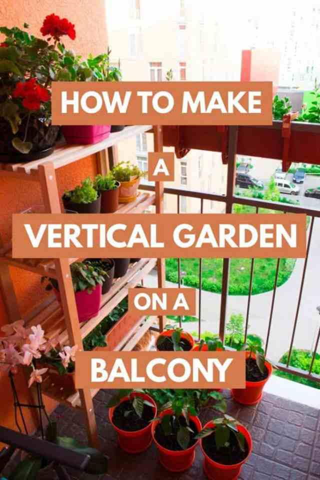 How To Make A Vertical Garden On A Balcony Garden Tabs