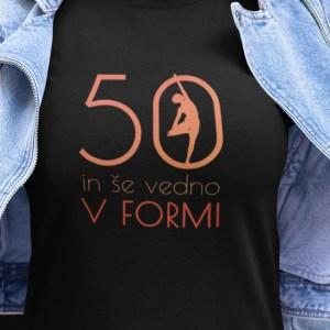 50 in še vedno v formi majica