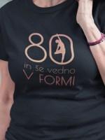 80 in še vedno v formi majica