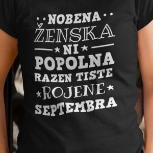 Nobena ženska ni popolna razen tiste rojene septembra majica