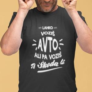 Lahko voziš avto ali pa voziš ŠKODA, majica