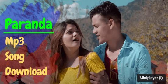 Paranda Garhwali song Download