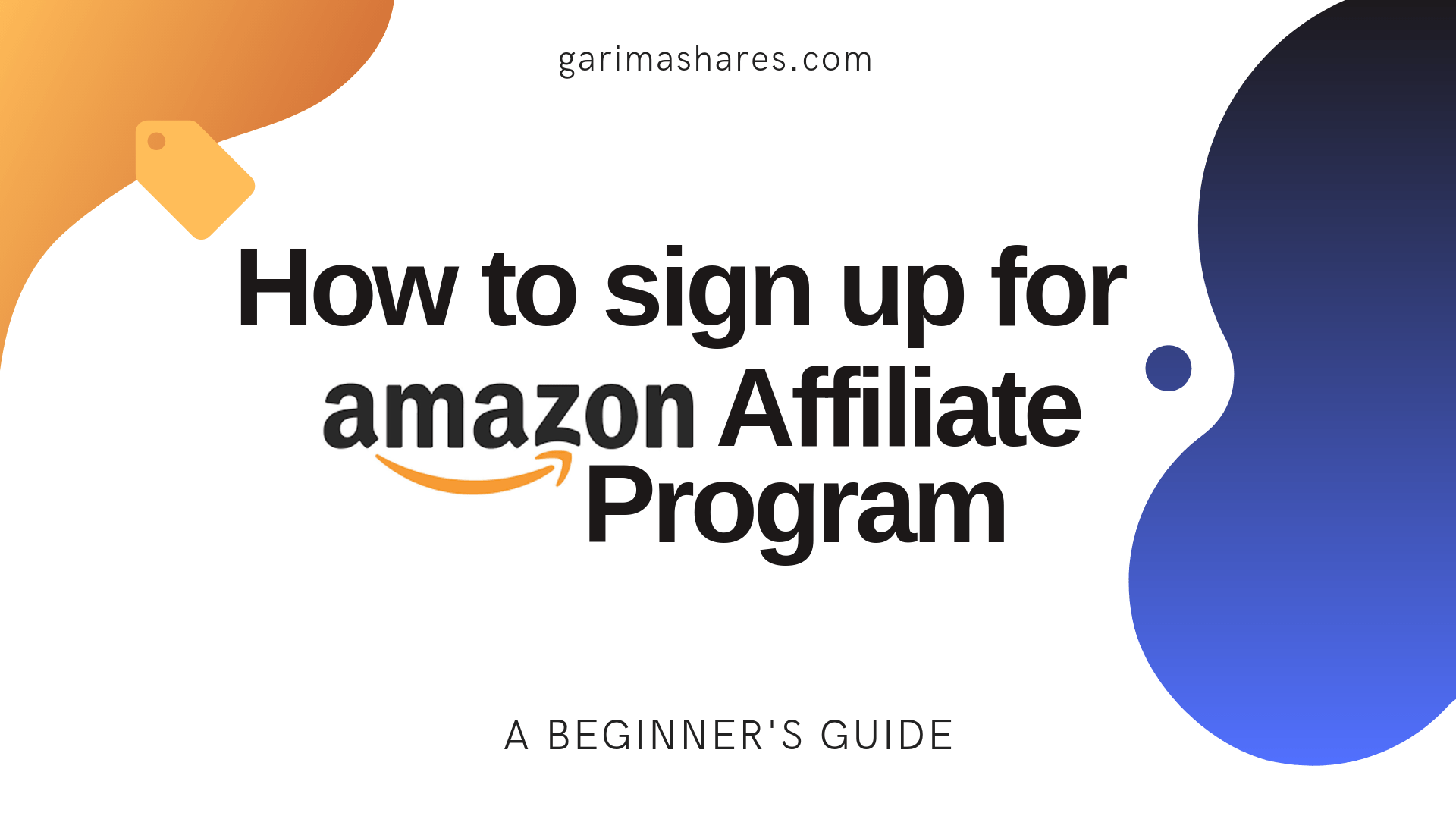 How to Sign Up For Amazon Affiliate Program: A Beginner