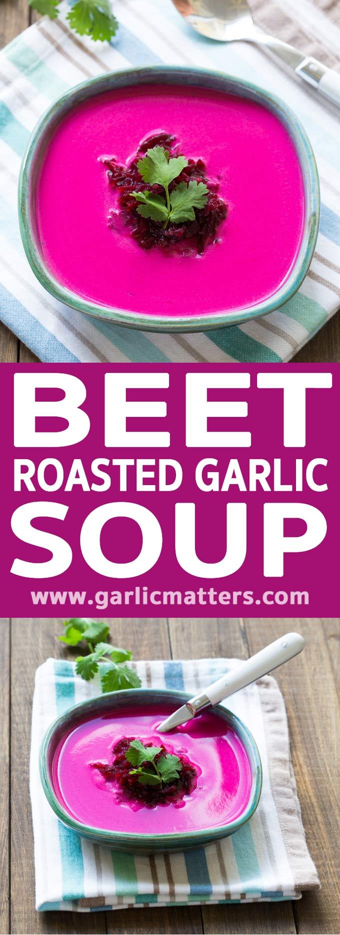 Beet and Roasted Garlic Soup | Garlic Matters
