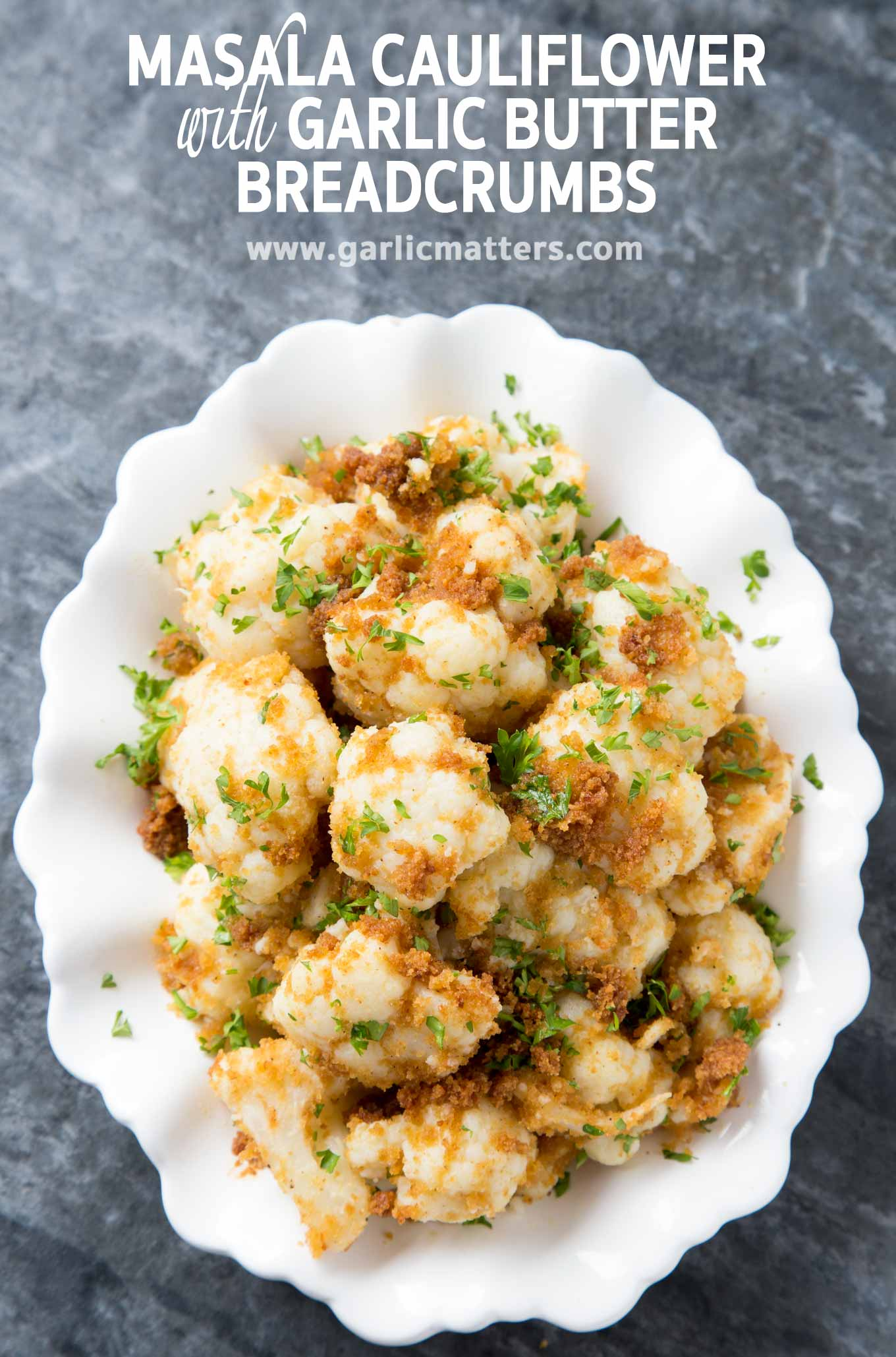 Simply delicious Masala Cauliflower with Garlic Butter Breadcrumbs recipe - delicious vegetarian dish ready in under 30 minutes.