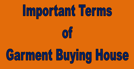Important Terms Related to Garment Buying House