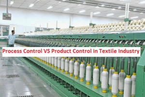 Process Control VS Product Control in Textile Industry