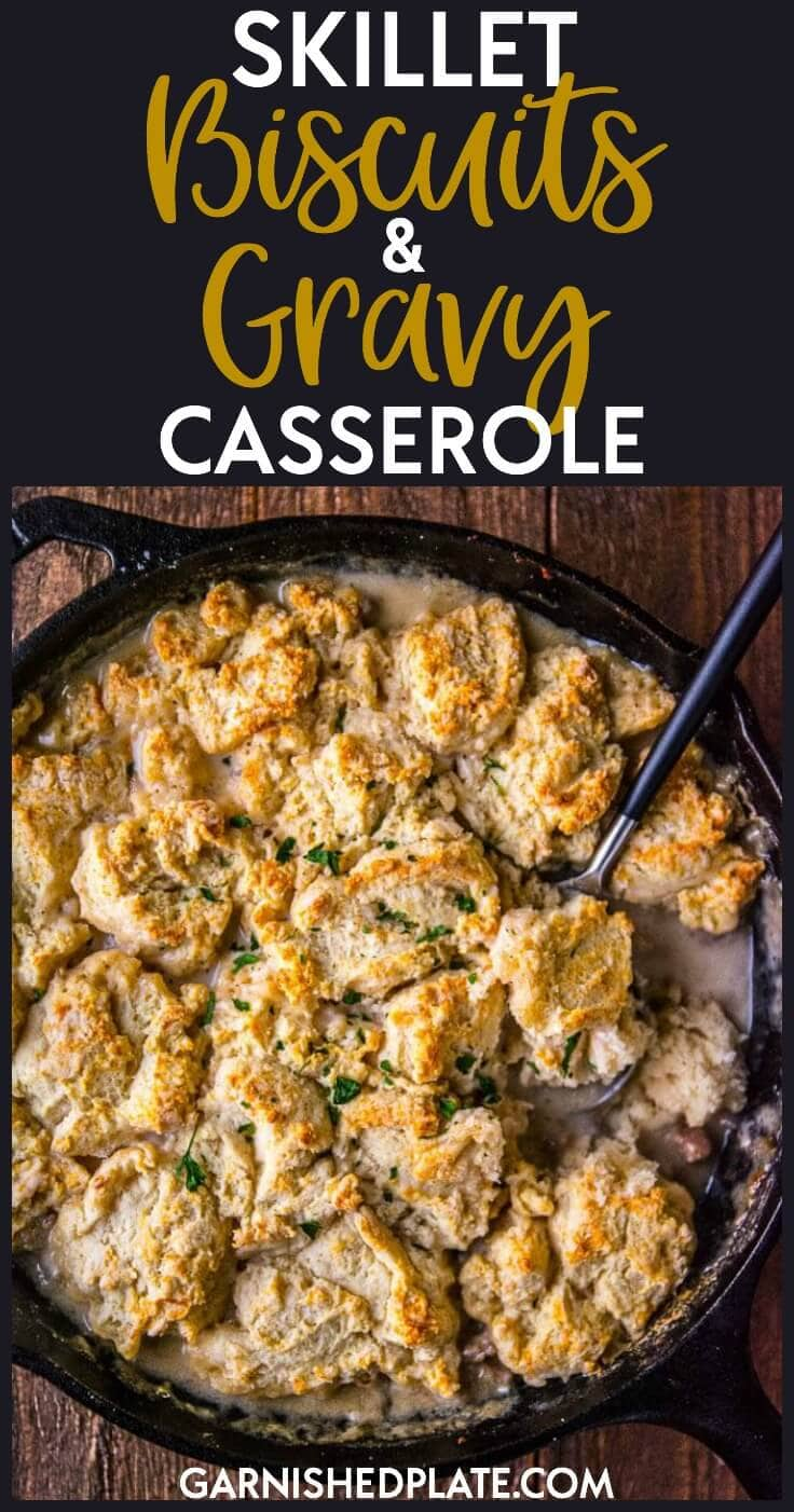 Everyone loves an indulgence from time to time and this Skillet Biscuits and Gravy Casserole will satisfy all cravings for a hearty meal any time of the day!
