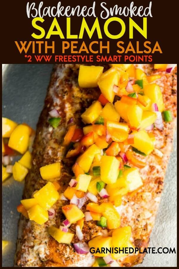 Less than 10 ingredients to make this simple Blackened Smoked Salmon with Peach Salsa on your smoker or grill! #grill #grilling #salmon #peachsalsa #smoker #traeger #salmonrecipe #grillrecipe
