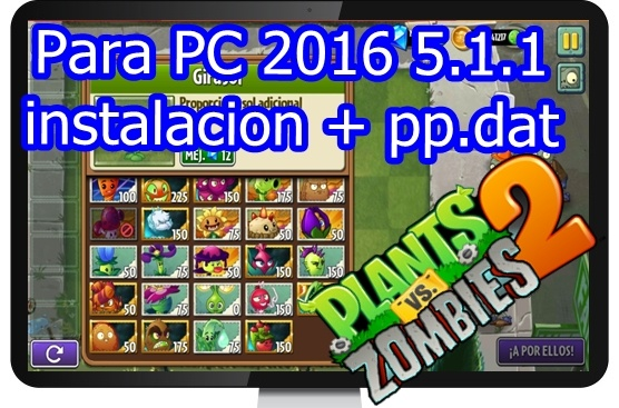plants vs zombies 2 para PC 5.1.1 mas pp.dat
