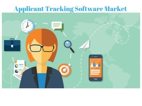 Comprehensive Report on Applicant Tracking Software Market 2018-2023