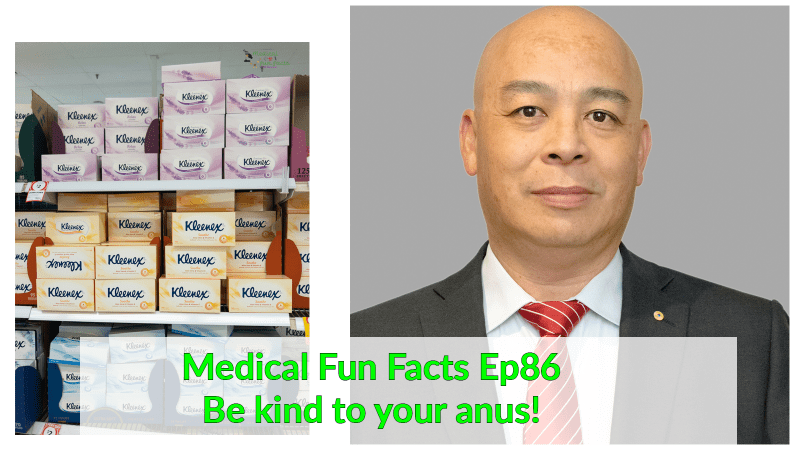 Be kind to your anus The Medical Fun Facts Podcast Gary Lum
