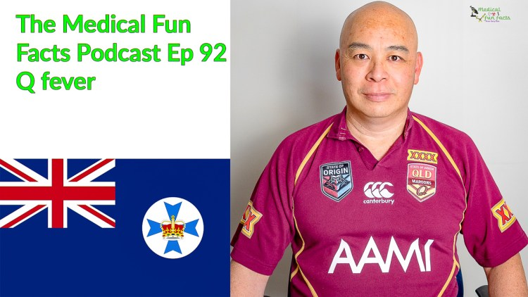 The Medical Fun Facts Podcast episode 92, Q fever. Stalled weight loss. Gary Lum.