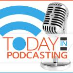 todayinpodcasting