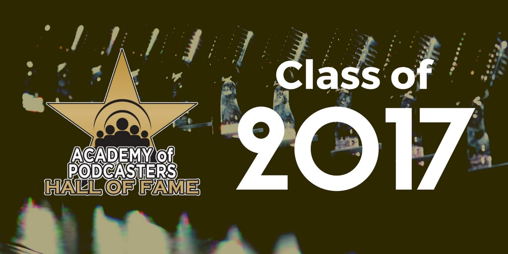 2017 Academy Of Podcasters HOF Inductees