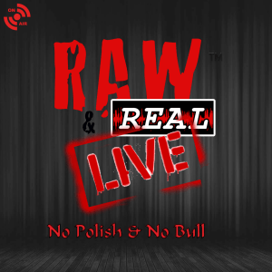 Raw And Real Live Show