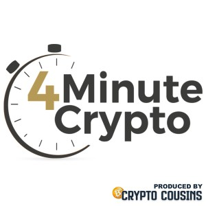 The 4 Minute Crypto shows by Gary Leland