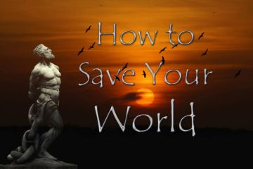 How to Save Your World