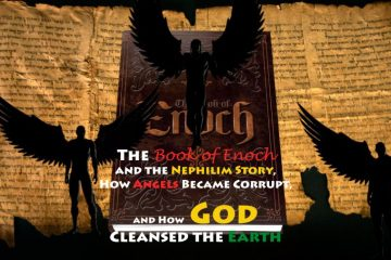 The Book of Enoch and the Nephilim Story, How Angels Became Corrupt, and How God Cleansed the Earth ~ 2019