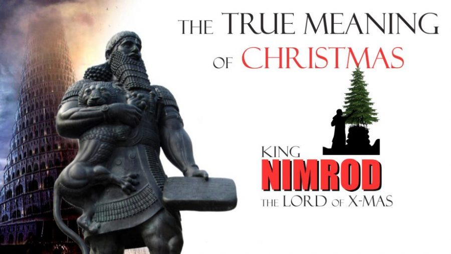 The True Meaning of Christmas - NIMROD – The LORD of X-Mas