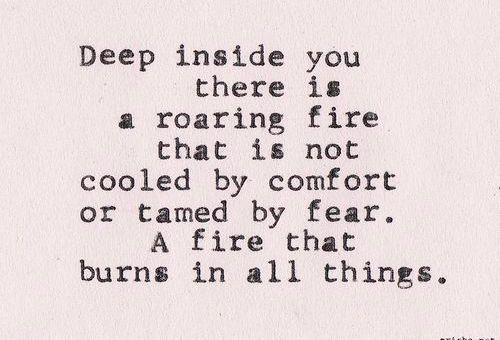 let the fires burn inside