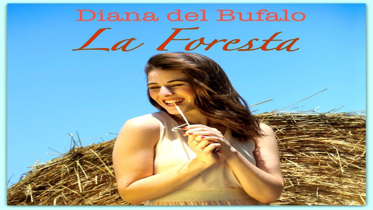 Diana Del Bufalo – La foresta