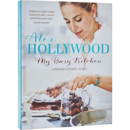 Alex Hollywood my busy kitchen, alex my busy kitchen, alex hollywood cookbook