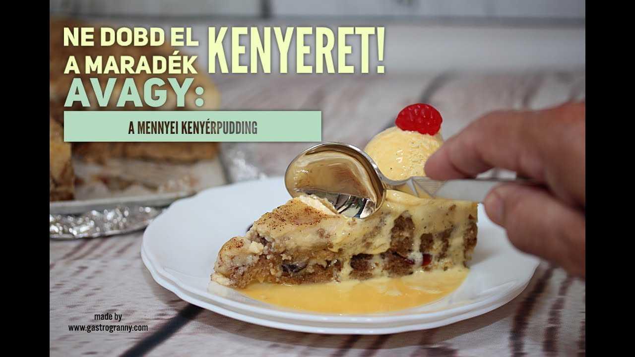 KENYÉR PUDDING (Bread pudding) avagy: Ne dobd ki a maradék kenyeret!