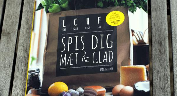Weekendtesten: LCHF – spis dig mæt og glad (i fedt!)