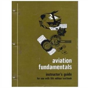 Aviation Fundamentals; Instructors Guide [Paperback]