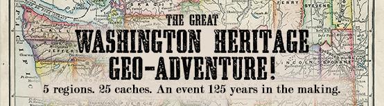 The Washington State Heritage Geo-Adventure is live
