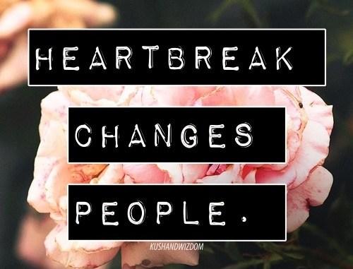 heartbreak changes people