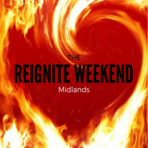 The Reignite Weekend (UK, Midlands) Saturday 24th & Sunday 25th June 2017