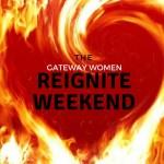 The Gateway Women Reignite Weekend