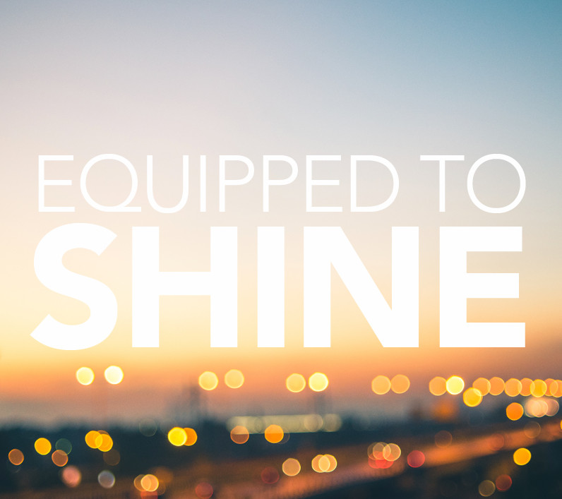 Equipped to Shine Image