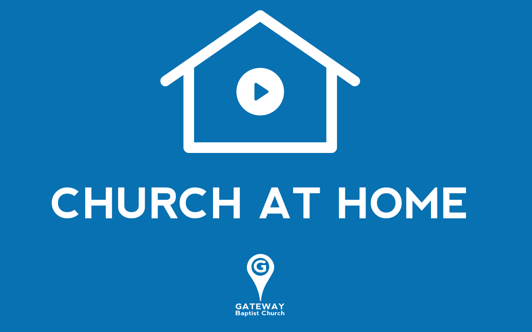 Church at Home – May 17, 2020