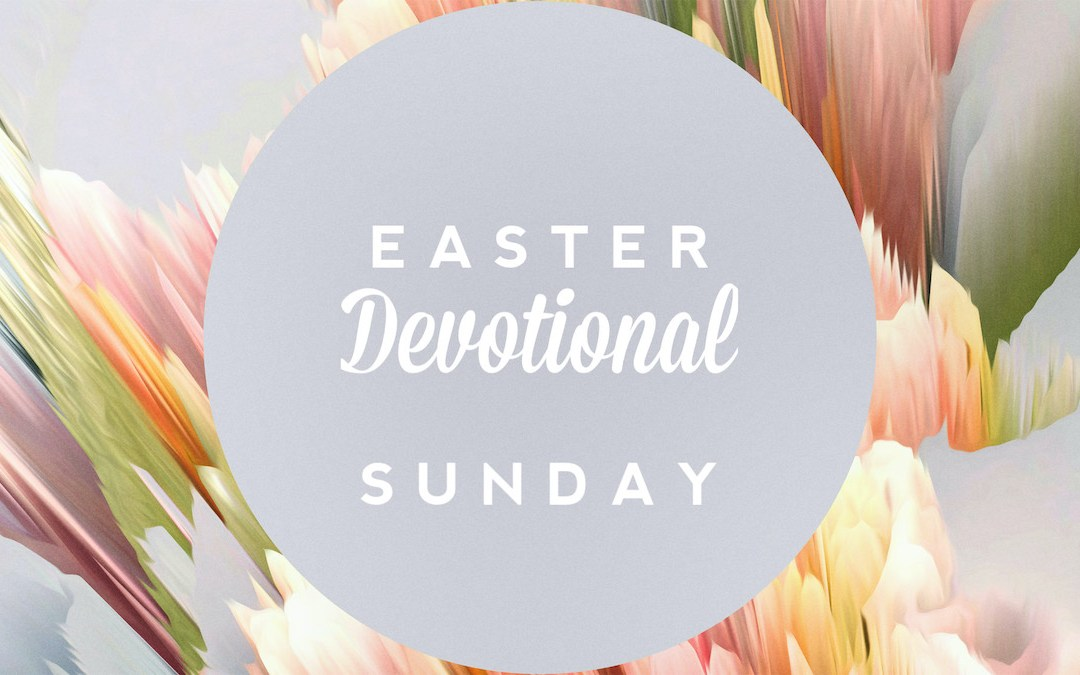 Easter Devotional – Sunday