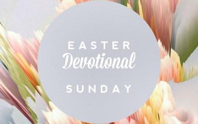Easter Devotional – Sunday