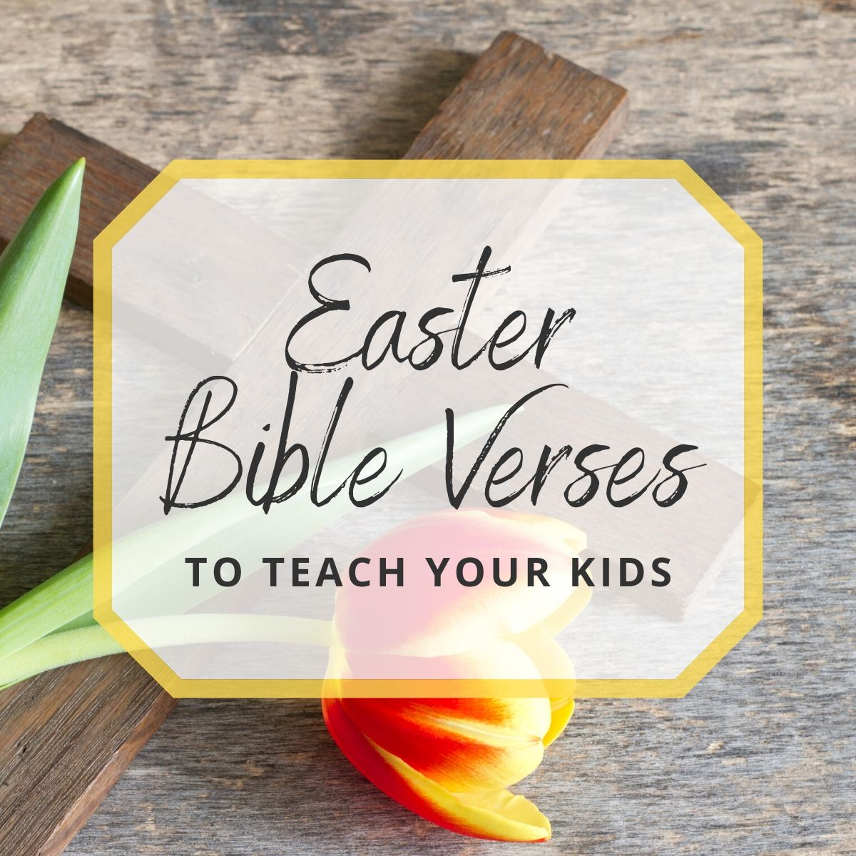 Easter Bible Verses To Teach Your Kids