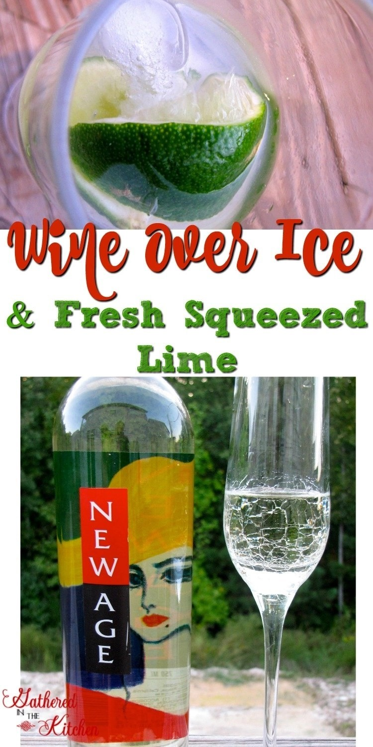Wine Over Ice & Fresh Squeezed Lime