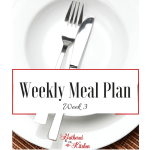 Weekly Meal Plan Series: Week 3